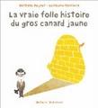 La vraie folle histoire du gros canard jaune