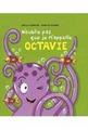 N'oublie pas que je m'appelle Octavie!