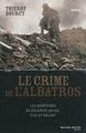 Le crime de l'Albatros - Les aventures de Célestin Louise, flic et soldat