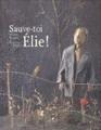 Sauve toi, Elie