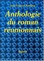 Anthologie du roman réunionnais