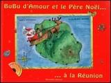 Bubu d'Amour et le pére Noel à La Réunion