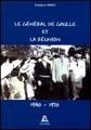 Le Général de Gaulle et La Réunion (1940-1970)