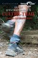 Guide d'entrainement à l'ultra trail pour le Grand Raid