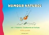 Humour naturel Vol 1 Poissons, couleuvres et tortues