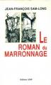Le roman du marronnage à l'Ile Bourbon