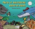 Théo le baleinaeau sauve le lagon