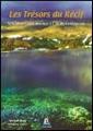Les Trésors du Récif, Splendeurs sous-marines à l'Ile de La Réunion