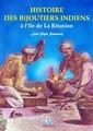 Histoire des bijoutiers indiens à l?ile de La Réunion