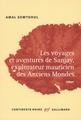 Les voyages et aventures de Sanjay, explorateur mauricien des Anciens Mondes